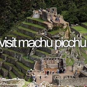 Visit Macchu Pichu - Bucket List Ideas