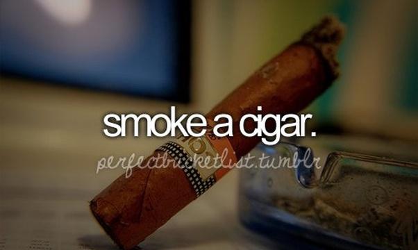 Smoke a Cigar - Bucket List Ideas