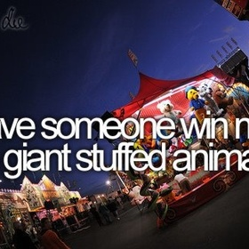 Have Someone Win Me a Giant Stuffed Animal - Bucket List Ideas