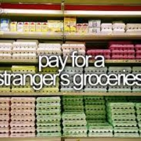 Pay for a stranger's groceries - Bucket List Ideas
