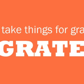 Don't take anything for granted - Bucket List Ideas