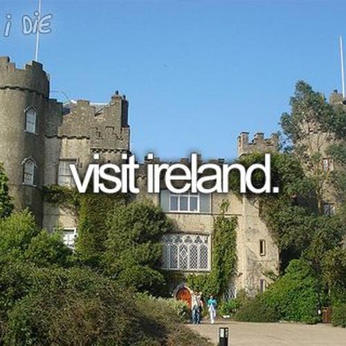 Go to Ireland - Bucket List Ideas